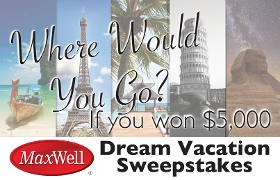 WIN A TRIP for $5,000
